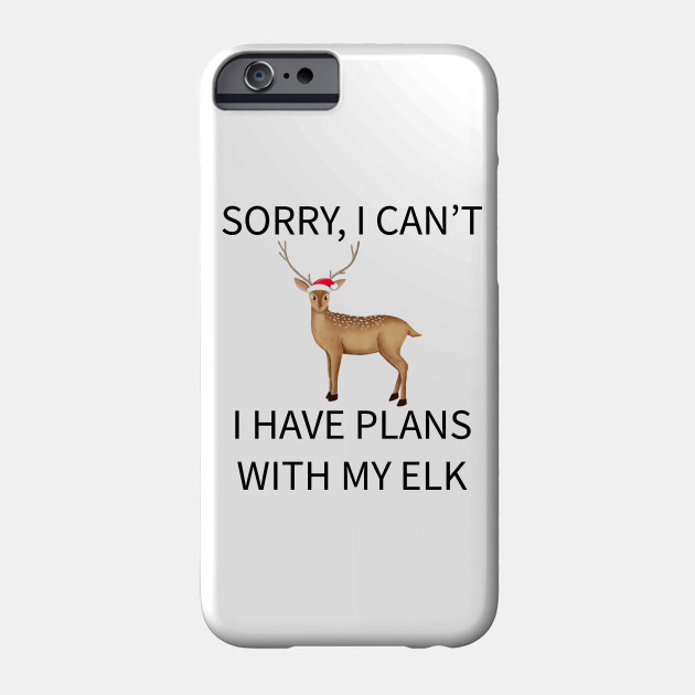 Sorry, I Can't I Have Plans With My Elk TShirt, Crazy Elk Lady Gift - Elk Lover Gift - Gift For Her - Gift For Girlfriend, Funny T-Shirt