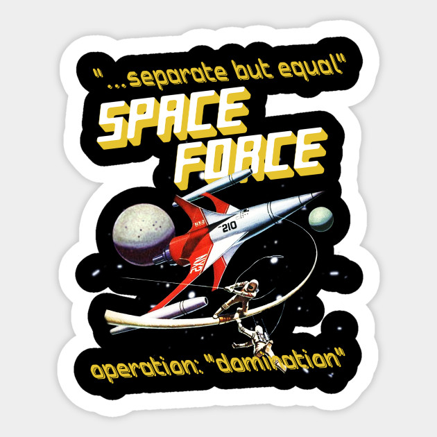f39217439 Separate But Equal - Space Force - Space Force Trump - Sticker ...