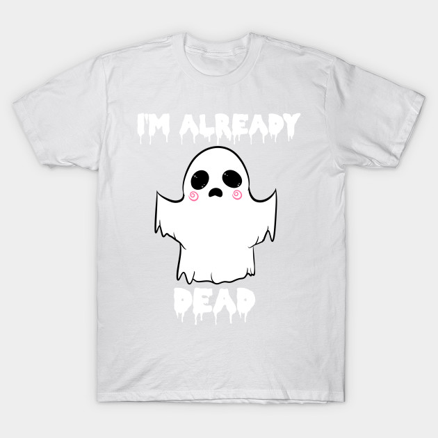 ALREADY DEAD T-Shirt-TOZ