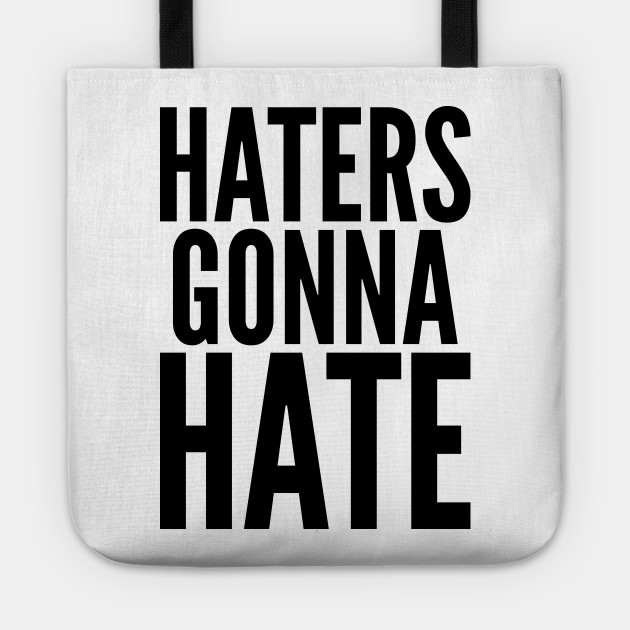Haters Gonna Hate Text Mens PRINTED T-SHIRT Quote Saying