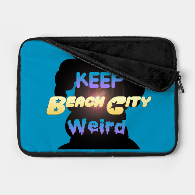 Keep Beach City Weird!