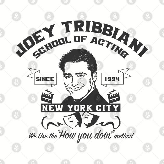Joey Tribbiani School of Acting