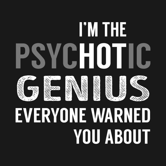 PsycHOTic Genius