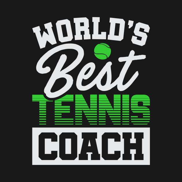 Funny Tennis World's Best Tennis Coach T-Shirt