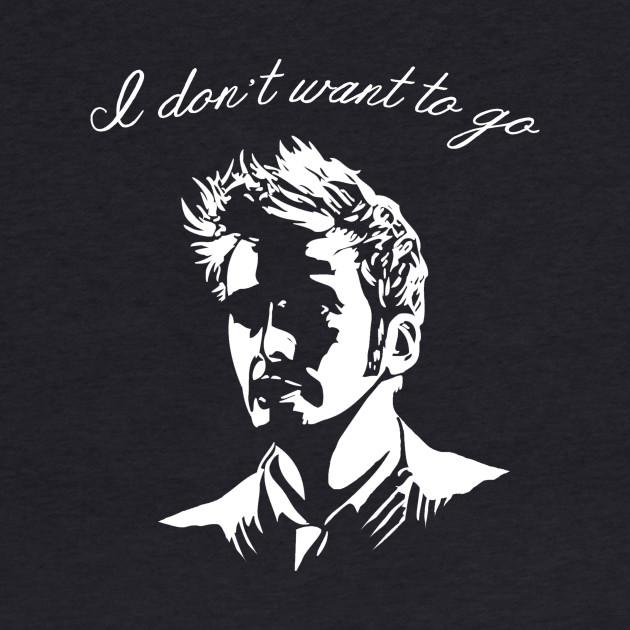 Tenth Doctor - I Don't Want To Go