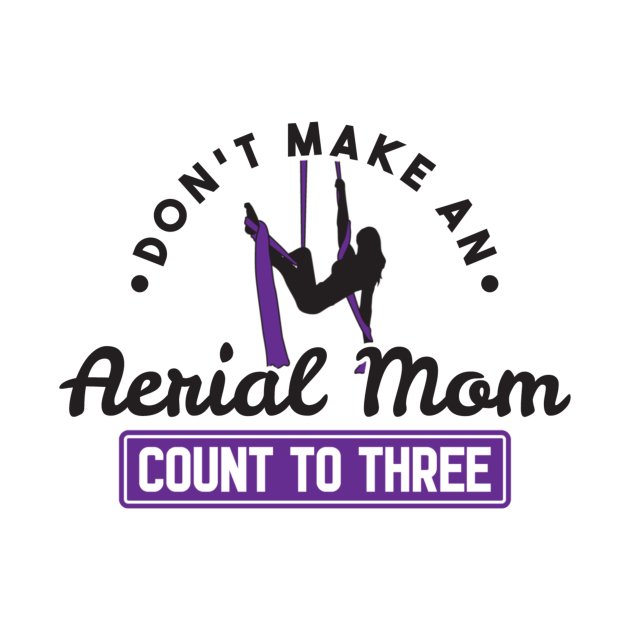 Don't Make An Aerial Mom Count To Three