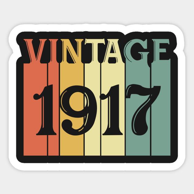 Vine 1917 100th Birthday Gift For Men Women 100 Year Old T Shirt Sticker