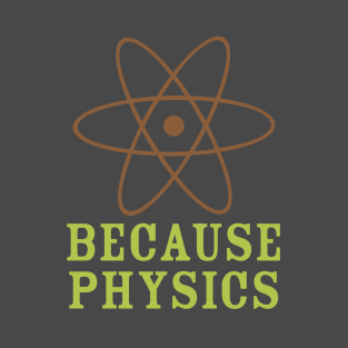 Because Physics