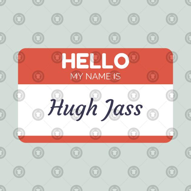Healthy! joke names hugh jass speaking