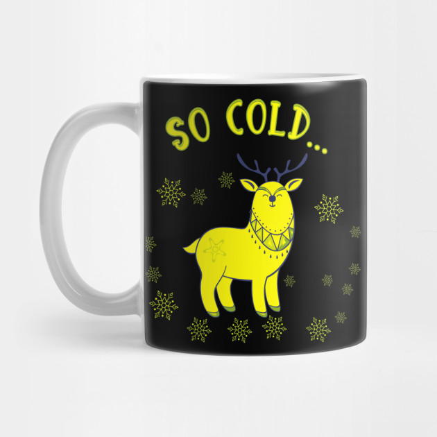 Christmas reindeer so cold Christmas Mug