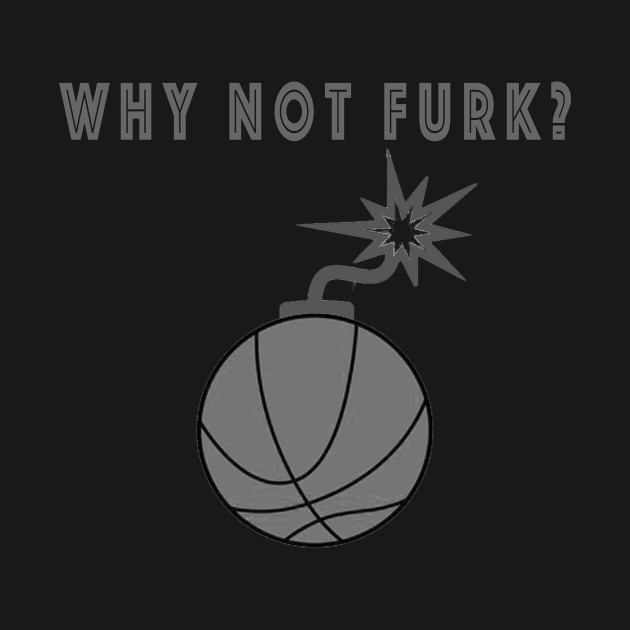 Why Not Furk?