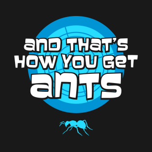 And that's how you get ants