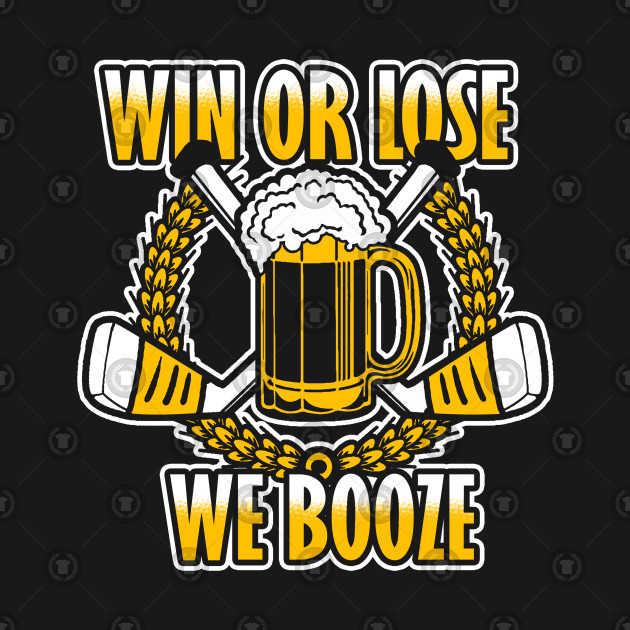 Win or Lose We Booze beer league hockey t-shirt