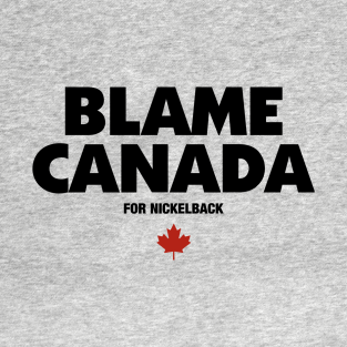Blame Canada for Nickelback t-shirts