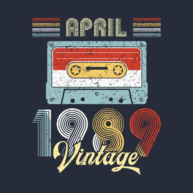 Vintage April 1989 Shirt 30th Birthday Gift Men Women
