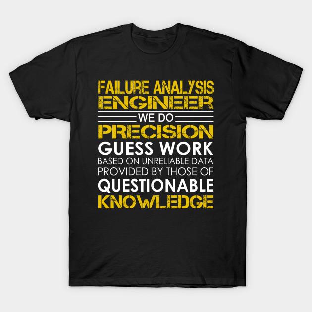 Failure Analysis Engineer We Do Precision Guess Work - Failure ...