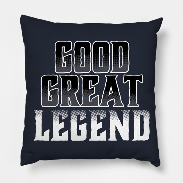 Cool Good Great Legend T-Shirt