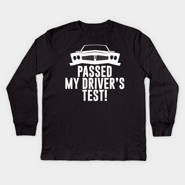 How Long Is Drivers Ed >> Passed My Driver S Test Drivers Ed T Shirt