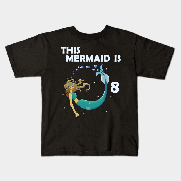 8th Birthday Mermaid Kids T Shirt