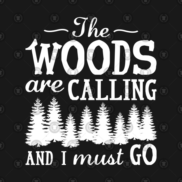 The Woods Are Calling
