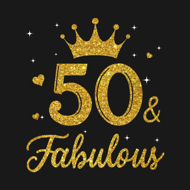 50 Abd Fabulou: 50 And Fabulous T-shirt 40th Birthday Gift