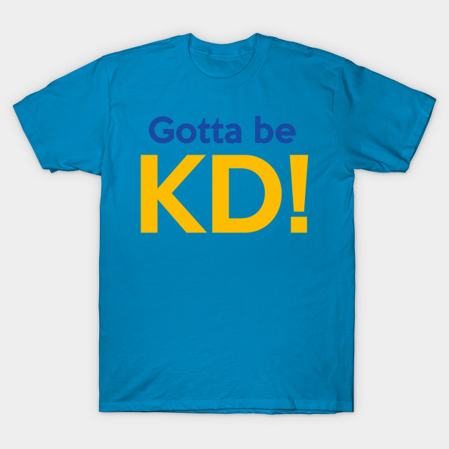 Gotta Be KD! - Kraft Dinner - T-Shirt  TeePublic