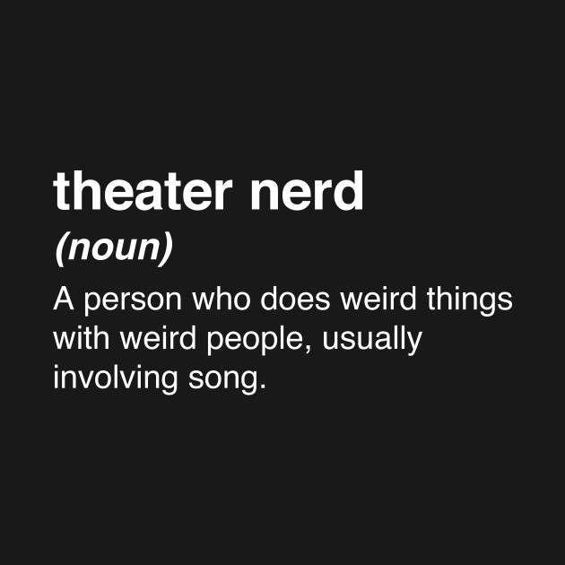 Funny Theater Nerd Definition