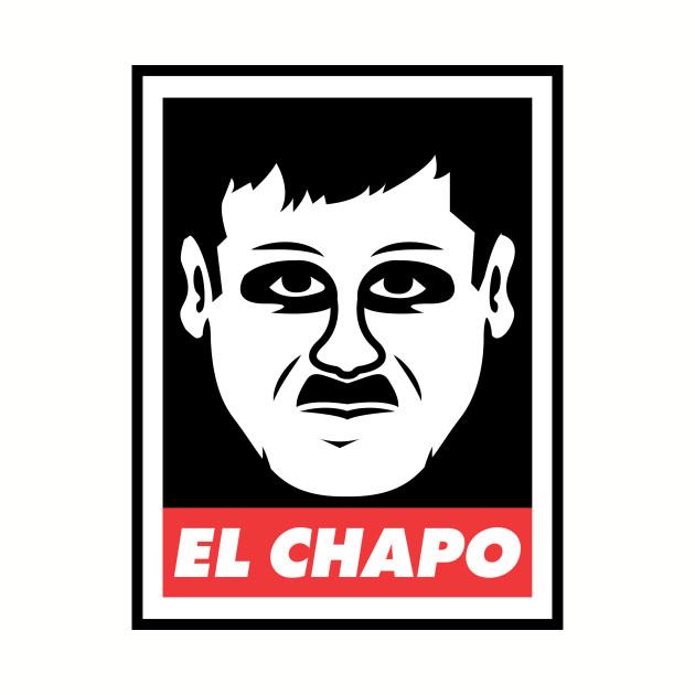 Obey El Chapo