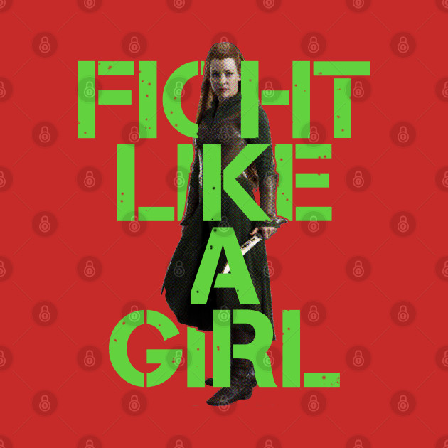 Tauriel - Fight Like A Girl