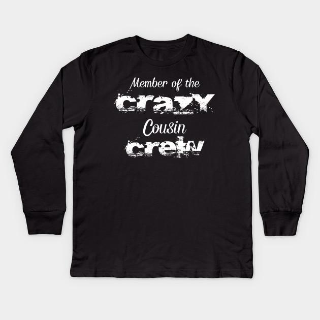 1045254687e Cousins Shirt Member of the Crazy Cousin Crew Cousin T-Shirt