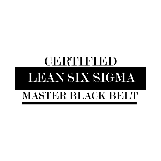 Certified Lean Six Sigma Master Black Belt Lean Six Sigma Black
