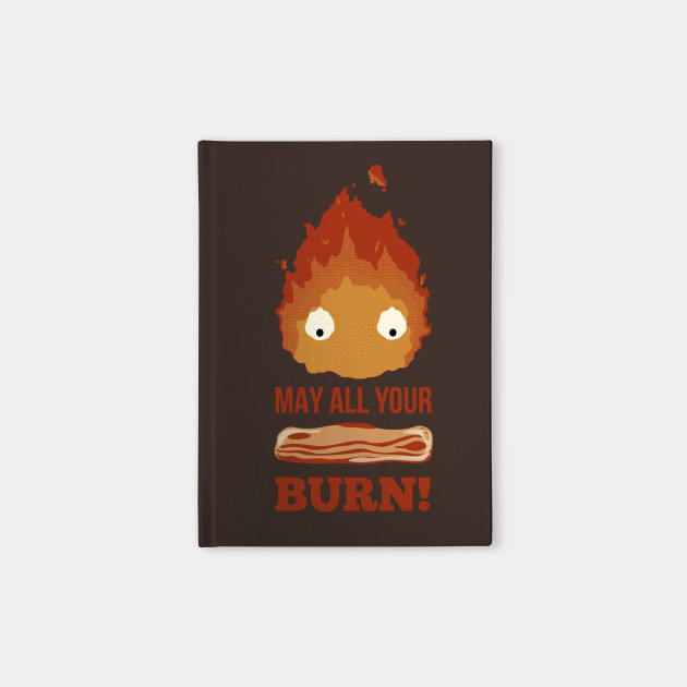 May all your BACON BURN!!