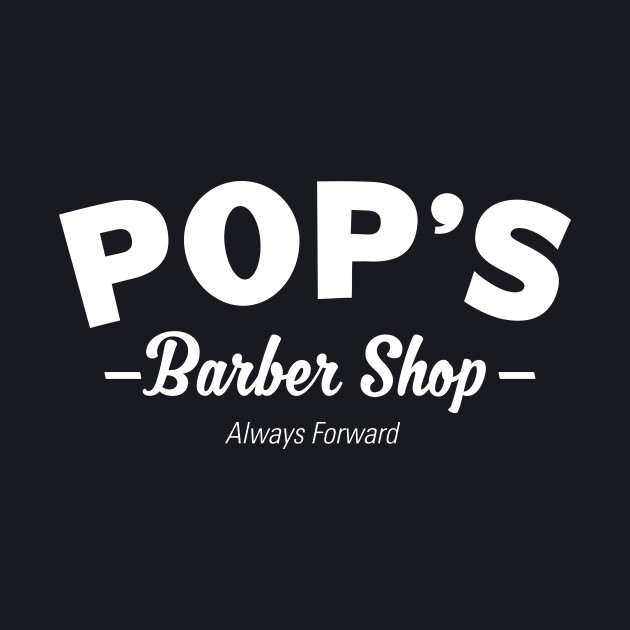 Pops Barber Shop - Always Forward