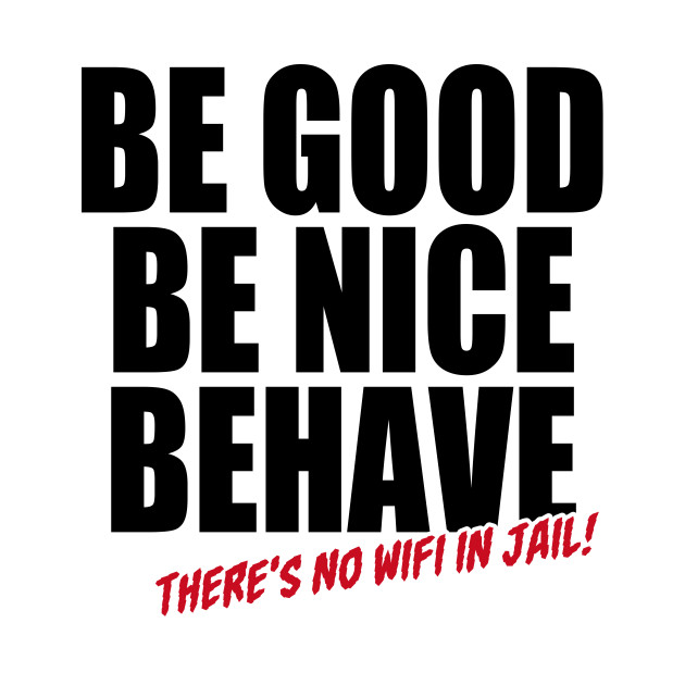 be good be nice behave black funny saying tapestry teepublic