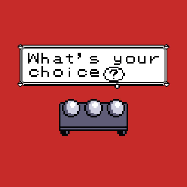 What's your choice