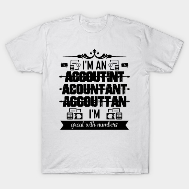 4fe0bb1c Accountant Great With Numbers - Men's Premium - Accountant Funny ...