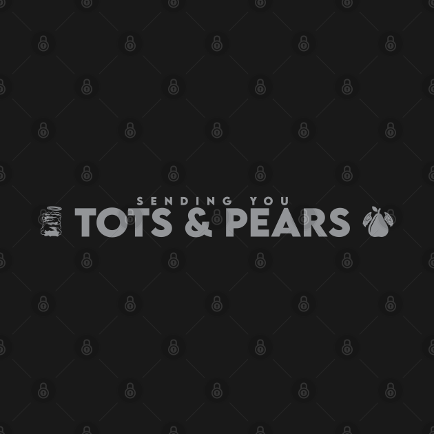 Tots and Pears
