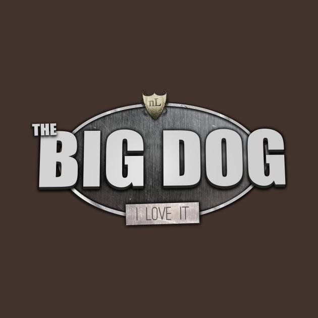 The BIG DOG! I LOVE IT!
