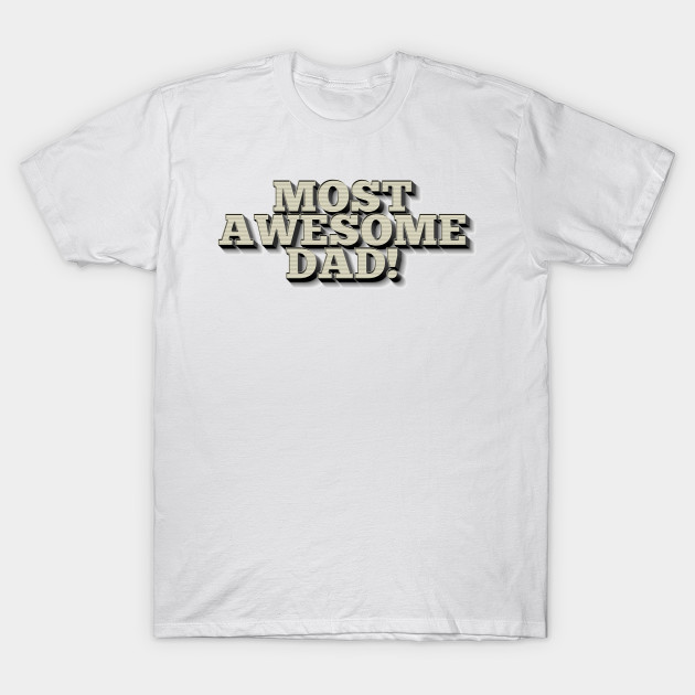 5eeae68a MOST AWESOME DAD! Cool Father Gift Ideas - Dad Gifts For Christmas ...