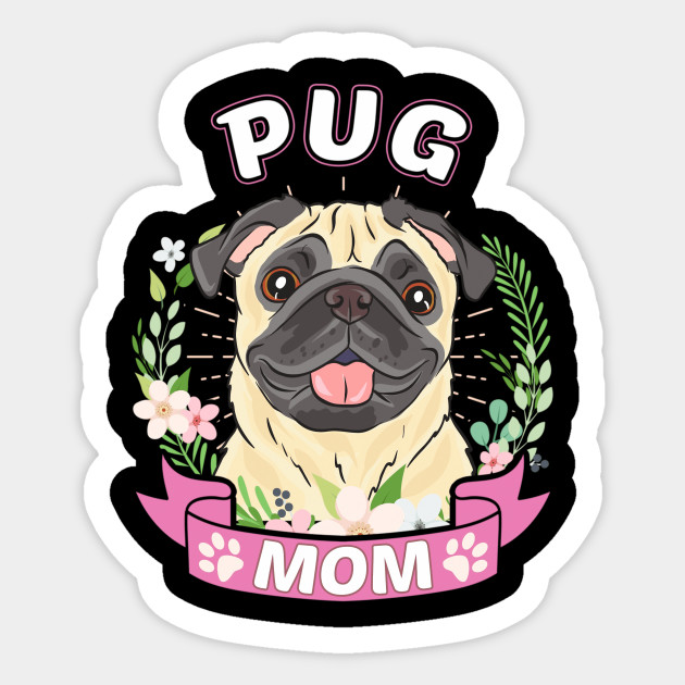 T Shirt PUG Mom Mother's Day gift Gifts