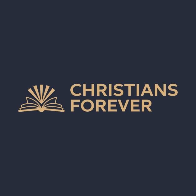 Christians Forever (Gold Logo)