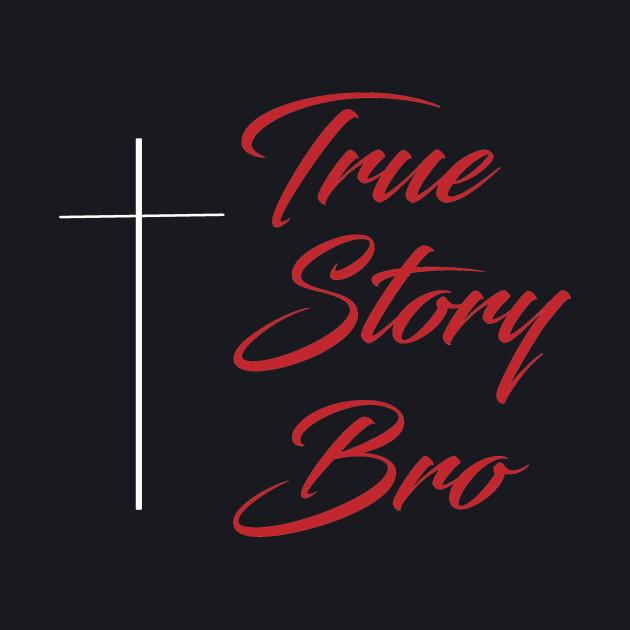 cab2295c40a True story bro - Christian - Baseball T-Shirt