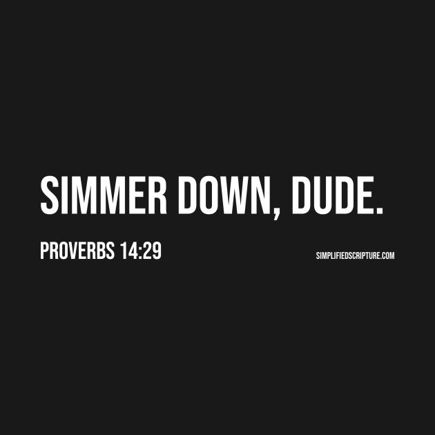 Simmer Down, Dude. (Proverbs 14:29)