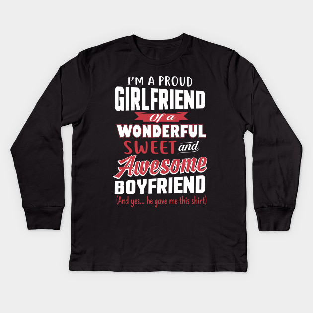 Funny Gift For Girlfriend From Awesome Boyfriend Birthday Kids Long Sleeve T Shirt