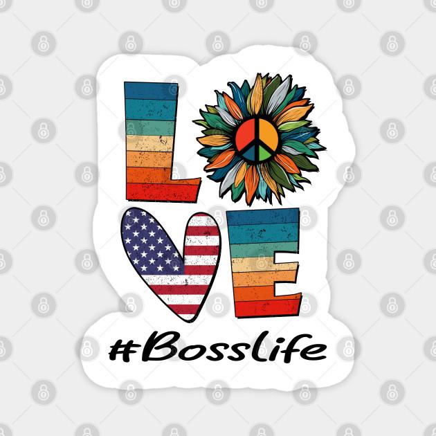 Peace Love Boss Life