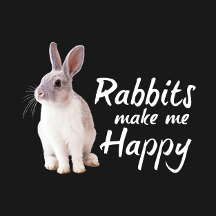 Rabbits Make Me Happy Cute Animal Lover t-shirts