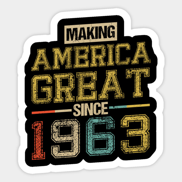 Born In 1963 55th Birthday Years America Great Flag Sticker