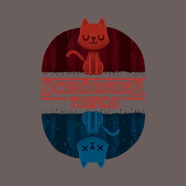 0cd12b7fc Schrodinger Things - Stranger Things - T-Shirt | TeePublic