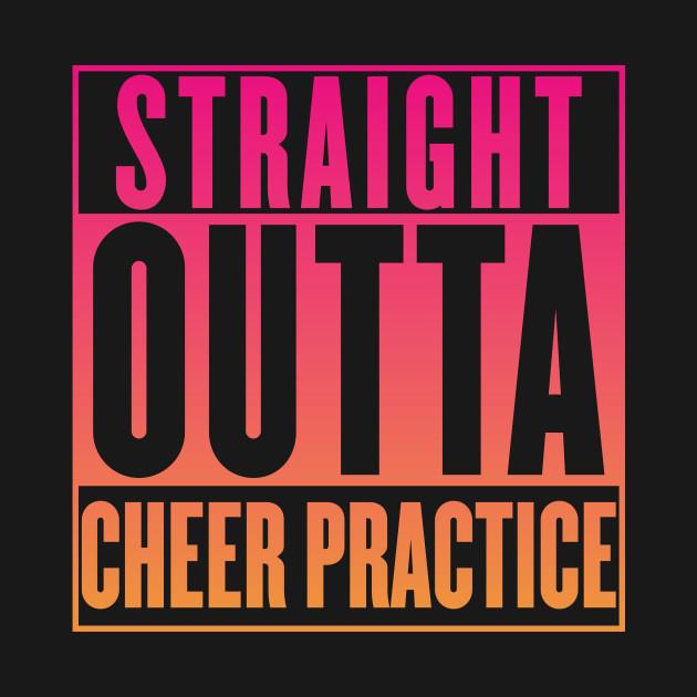 b03790cb ... Cheer Practice T-Shirt - Straight Outta Cheer Practice Shirt