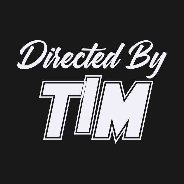 Directed By TIM, TIM NAME